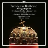 Beethoven: König Stephan; Overtures Fidelio & Leonore