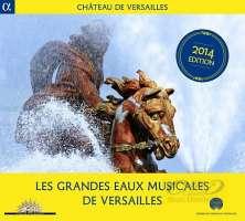 Les Grandes Eaux musicales de Versailles - Moulinié Lully Rameau Corrette …