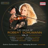 The Circle of Robert Schumann Vol. 2 -  Robert & Clara Schumann, Dietrich, Brahms, Kirchner, Reinecke