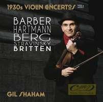 1930s Violin Concertos - Barber, Samuel; Berg, Alban; Britten, Benjamin; Stravinsky, Igor; Hartmann, Karl Amadeus