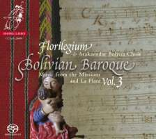 Bolivian Baroque Vol. 3 - Music from the Missions and La Plata