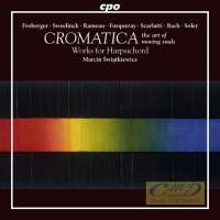 Cromatica - Works for Harpsichord: Bull; Froberger; Merula; Bach; ...