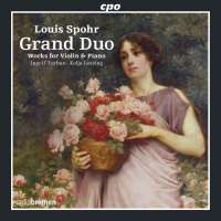 Spohr: Grand Duo - Works for Violin & Piano