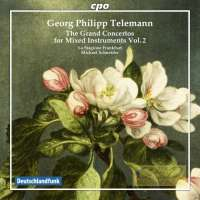 Telemann: The Grand Concertos for mixed instruments Vol. 2