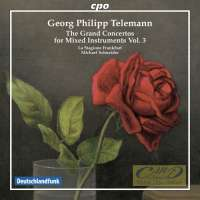 Telemann: The Grand Concertos for mixed instruments Vol. 3