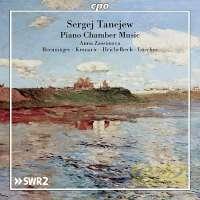 Taneyev: Piano Quintet, Piano Quartet, Piano Trio