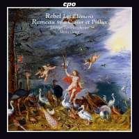Rebel: Les Élémens; Ramea: Suite Castor et Pollux