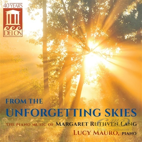 From the Unforgetting Skies: The Piano Music of Margaret Ruthven Lang