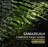 Samazeuilh: Complete Piano Works