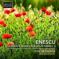 Enescu: Solo Piano Works Vol. 2