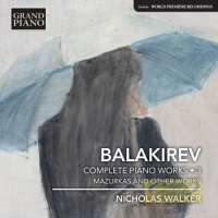 Balakirev: Piano Works Vol. 3 - Mazurkas and other works