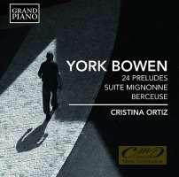 Bowen: 24 Preludes op. 102; Suite Mignonne; Berceuse