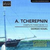 Tcherepnin: Complete Piano Music Vol. 6