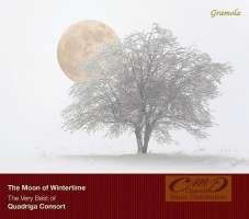 The Moon of Wintertime - The Very Best of Quadriga Consort