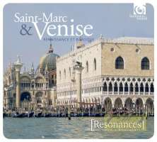 Resonances - Saint-Marc et Venise: Sacred music at the heart of the Baroque revolution