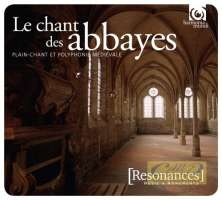 Resonances - Le Chant des abbayes: Plainchant & polyphony