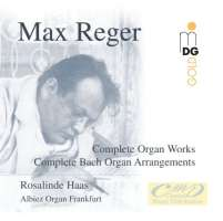 Reger: Complete Organ Works and Organ Arrangements by Bach