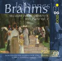 Brahms: Secular Vocal Quartets with Piano Vol. 2