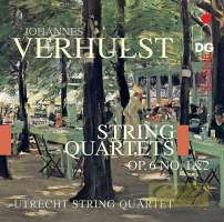 Verhulst: String Quartets op. 6, No. 1 & 2