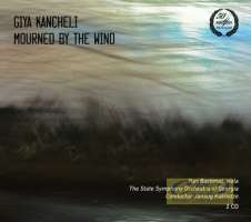 Kancheli: Symphonies Nos. 4 5 & 6 Mourned by the Wind