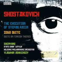 Shostakovich: The Execution of Stepan Razin, Zoya Suite, Suite on Finnish Themes