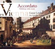 Ex Vienna Vol. 3 - Accordato; Habsburg Violin Music