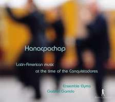 Hanacpachap - muzyka z Ameryki Łacińskiej z czasów konkwistadorów