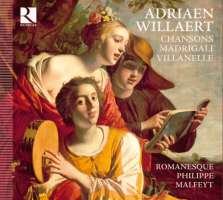 Willaert: Chansons, Madrigali, Villanelle