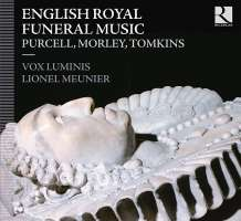 English Royal Funeral Music - Purcell, Morley, Tomkins