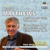 Matthews: Music for Solo Violin, Volume One