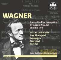 Wagner: Transcriptions for solo piano by August Stradal Vol. 2