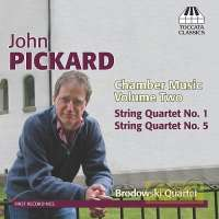 Pickard: Chamber Music Vol. 2 - String Quartets Nos. 1 & 5
