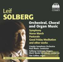 Solberg: Orchestral, Choral and Organ Music