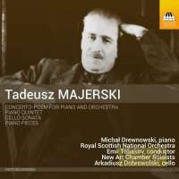 Majerski: Concerto-Poem for piano and orchestra,Piano Quintet, Sonata for Cello and Piano