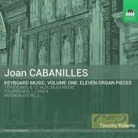 Cabanilles: Keyboard Music Vol. 1