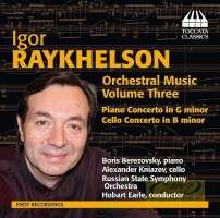 Raykhelson: Orchestral Music Vol. 3 - Piano Concerto Cello Concerto
