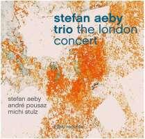 Stefan Aeby Trio/Pousaz/Stulz:: The London Concert