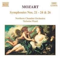 Mozart: Symphonies 21-24 & 26