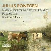 Röntgen: Piano Music Vol. 5