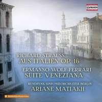 Strauss: Aus Italien; Wolf-Ferrari: Suite  Veneziana