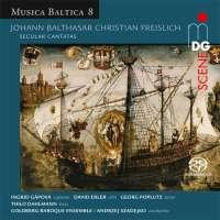 Freislich: Secular Cantatas, Musica Baltica Vol. 8