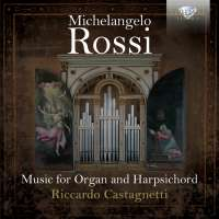 Rossi: Music for Organ and Harpsichord