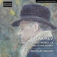 Balakirev: Complete Piano Works Vol. 4