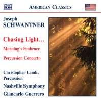 SCHWANTNER: Chasing Light ...