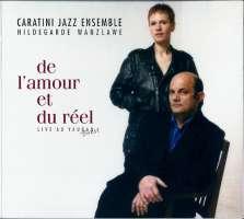 Caratini Jazz Ensemble - De L'amour Et Du Reel