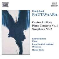 RAUTAVAARA: Cantus Arcticus; Piano Concerto No. 1; Symphony No. 3