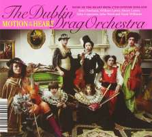 The Dublin Drag Orchestra- Music of the Heart from 17th Century England