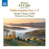 Fuchs: Violin Sonatas Nos. 1 - 3