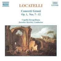 LOCATELLI: Concerti Grossi, Op. 1, Nos. 7-12
