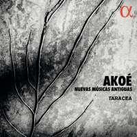 Akoé - Nuevas Musicas Antiguas